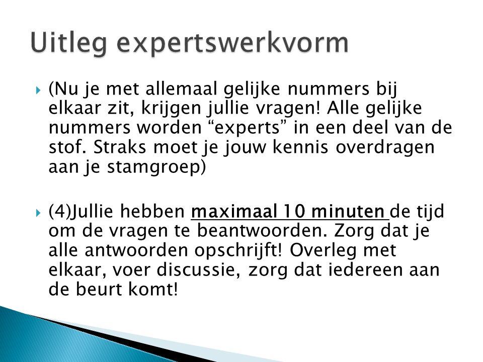 """ (Nu je met allemaal gelijke nummers bij elkaar zit, krijgen jullie vragen! Alle gelijke nummers worden """"experts"""" in een deel van de stof. Straks moe"""