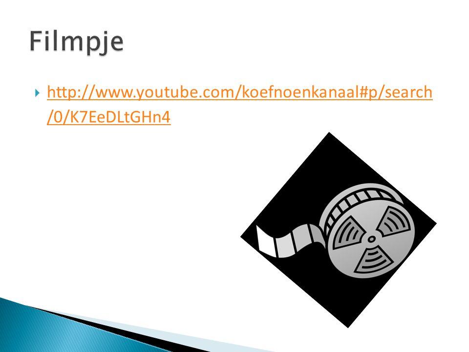  http://www.youtube.com/koefnoenkanaal#p/search /0/K7EeDLtGHn4 http://www.youtube.com/koefnoenkanaal#p/search /0/K7EeDLtGHn4
