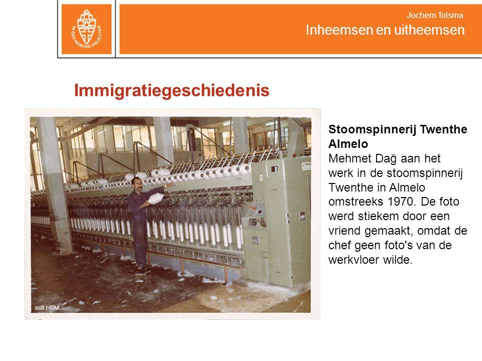 Immigratiegeschiedenis Inheemsen en uitheemsen Jochem Tolsma Stoomspinnerij Twenthe Almelo Mehmet Dağ aan het werk in de stoomspinnerij Twenthe in Alm