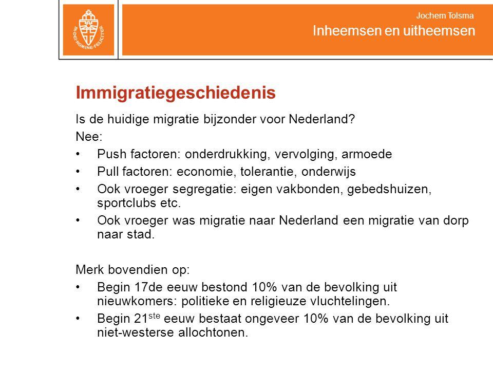 Is de huidige migratie bijzonder voor Nederland? Nee: Push factoren: onderdrukking, vervolging, armoede Pull factoren: economie, tolerantie, onderwijs