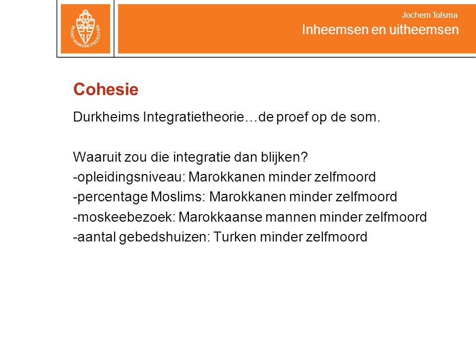 Cohesie Durkheims Integratietheorie…de proef op de som. Waaruit zou die integratie dan blijken? -opleidingsniveau: Marokkanen minder zelfmoord -percen