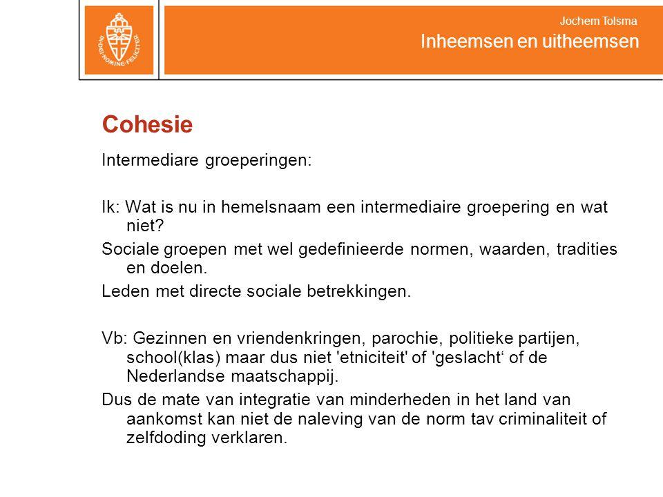 Cohesie Intermediare groeperingen: Ik: Wat is nu in hemelsnaam een intermediaire groepering en wat niet? Sociale groepen met wel gedefinieerde normen,