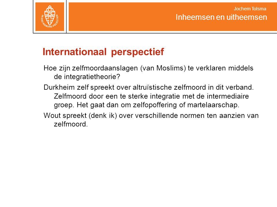Internationaal perspectief Hoe zijn zelfmoordaanslagen (van Moslims) te verklaren middels de integratietheorie? Durkheim zelf spreekt over altruïstisc