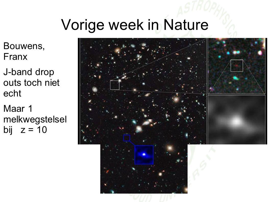 Vorige week in Nature Bouwens, Franx J-band drop outs toch niet echt Maar 1 melkwegstelsel bij z = 10