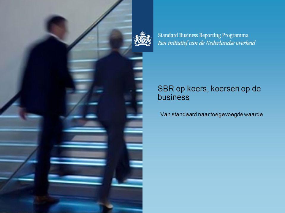 SBR op koers, koersen op de business Van standaard naar toegevoegde waarde