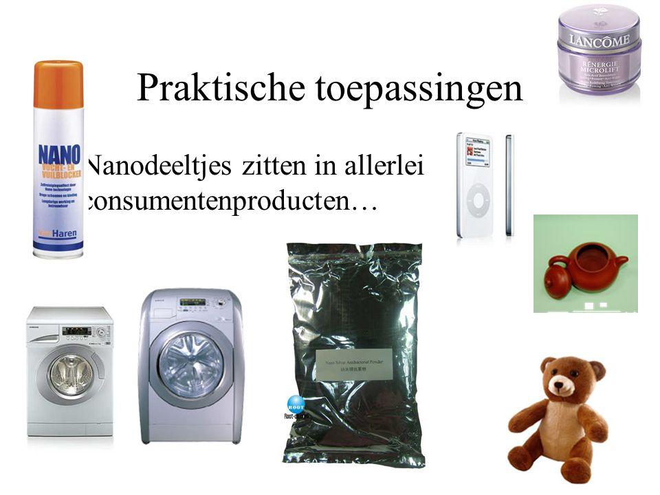 Praktische toepassingen Nanodeeltjes zitten in allerlei consumentenproducten…
