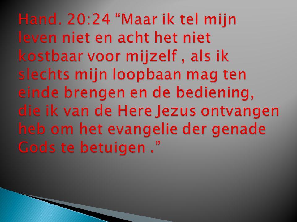  (Jezus) ….gij zult mijn getuigen zijn ……………tot het uiterste der aarde.