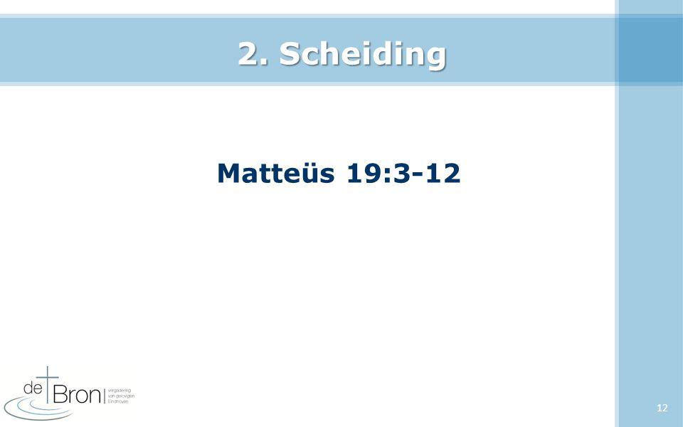 2. Scheiding Matteüs 19:3-12 12