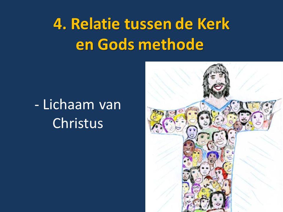 4. Relatie tussen de Kerk en Gods methode 4. Relatie tussen de Kerk en Gods methode - Lichaam van Christus