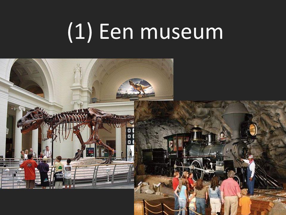(1) Een museum
