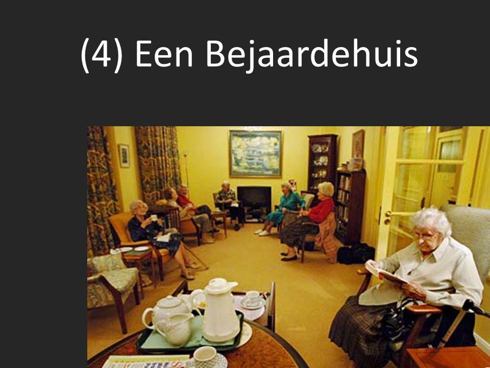 (4) Een Bejaardehuis