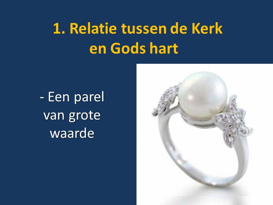 1. Relatie tussen de Kerk en Gods hart - Een parel van grote waarde