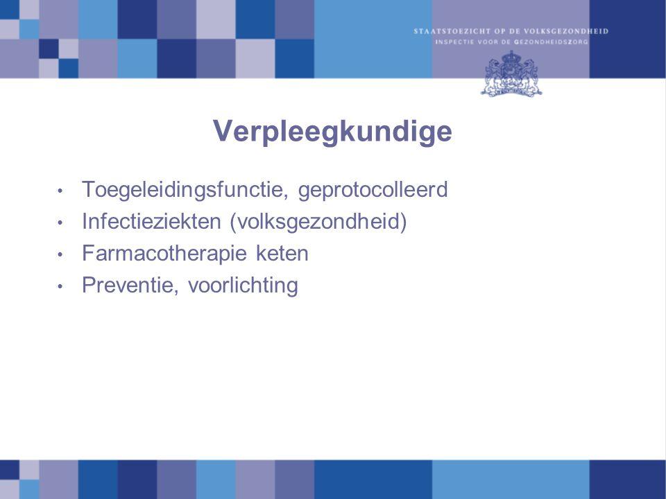Verpleegkundige Toegeleidingsfunctie, geprotocolleerd Infectieziekten (volksgezondheid) Farmacotherapie keten Preventie, voorlichting