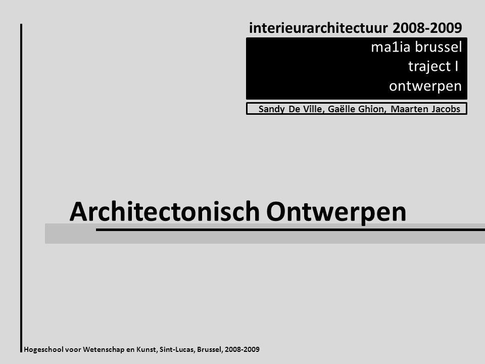 interieurarchitectuur 2008-2009 ma1ia brussel traject I ontwerpen Architectonisch Ontwerpen Sandy De Ville, Gaëlle Ghion, Maarten Jacobs Hogeschool voor Wetenschap en Kunst, Sint-Lucas, Brussel, 2008-2009
