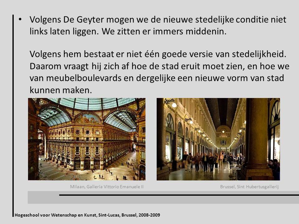 Hogeschool voor Wetenschap en Kunst, Sint-Lucas, Brussel, 2008-2009 Volgens De Geyter mogen we de nieuwe stedelijke conditie niet links laten liggen.
