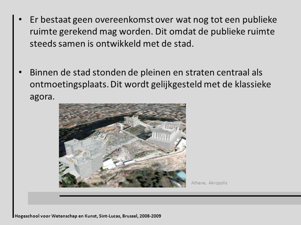 Hogeschool voor Wetenschap en Kunst, Sint-Lucas, Brussel, 2008-2009 Er bestaat geen overeenkomst over wat nog tot een publieke ruimte gerekend mag wor