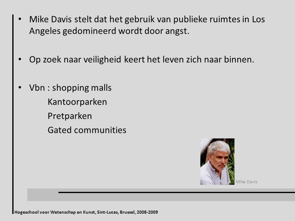 Hogeschool voor Wetenschap en Kunst, Sint-Lucas, Brussel, 2008-2009 Mike Davis stelt dat het gebruik van publieke ruimtes in Los Angeles gedomineerd wordt door angst.