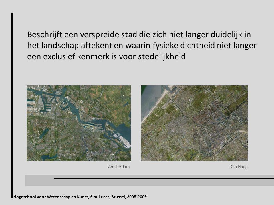 Beschrijft een verspreide stad die zich niet langer duidelijk in het landschap aftekent en waarin fysieke dichtheid niet langer een exclusief kenmerk