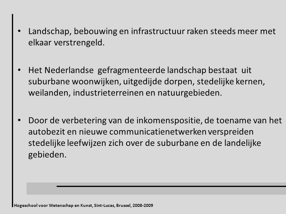 Hogeschool voor Wetenschap en Kunst, Sint-Lucas, Brussel, 2008-2009 Landschap, bebouwing en infrastructuur raken steeds meer met elkaar verstrengeld.