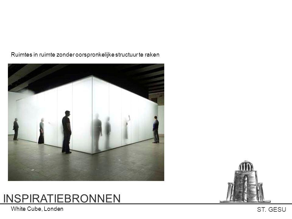 ST. GESU INSPIRATIEBRONNEN White Cube, Londen Ruimtes in ruimte zonder oorspronkelijke structuur te raken