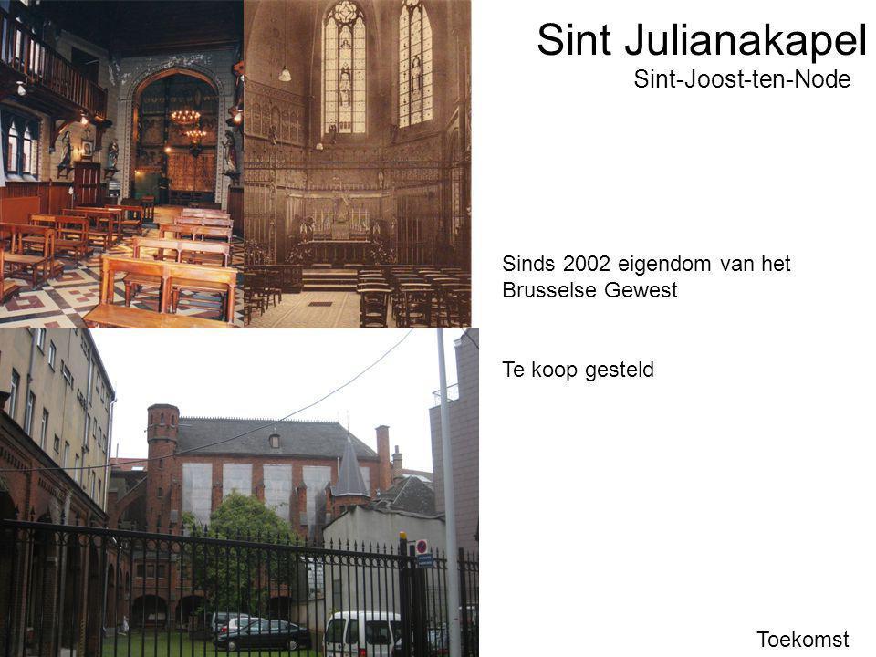 Sint Julianakapel Toekomst Sint-Joost-ten-Node Sinds 2002 eigendom van het Brusselse Gewest Te koop gesteld