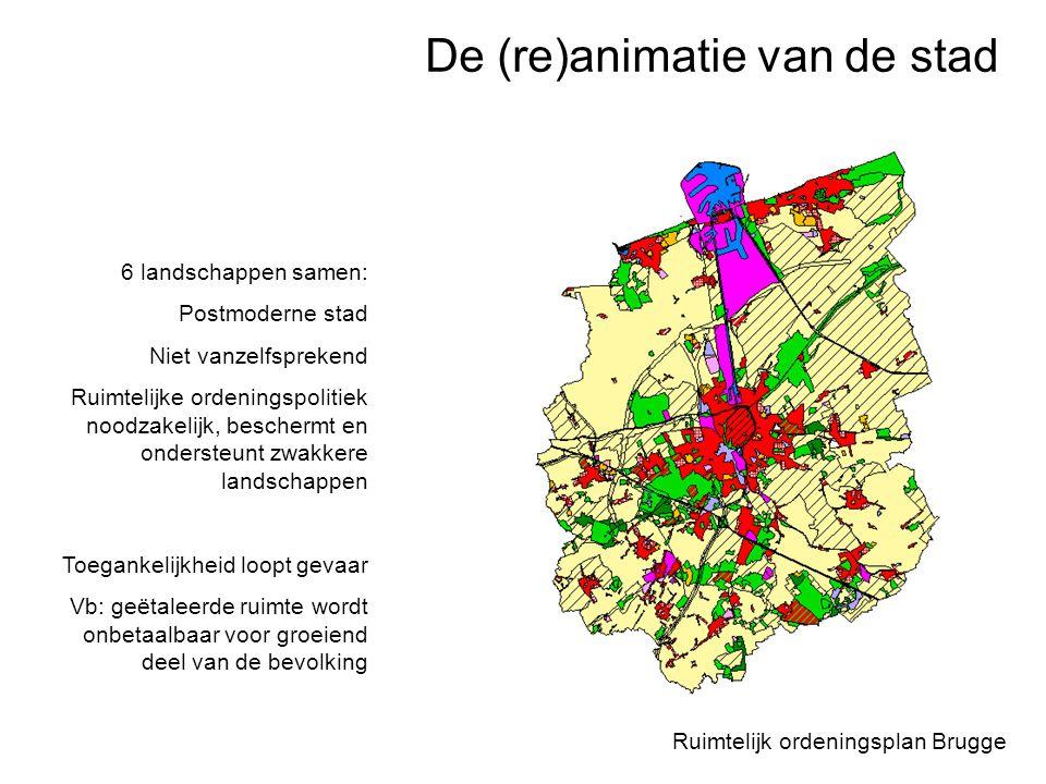 Ruimtelijk ordeningsplan Brugge 6 landschappen samen: Postmoderne stad Niet vanzelfsprekend Ruimtelijke ordeningspolitiek noodzakelijk, beschermt en o