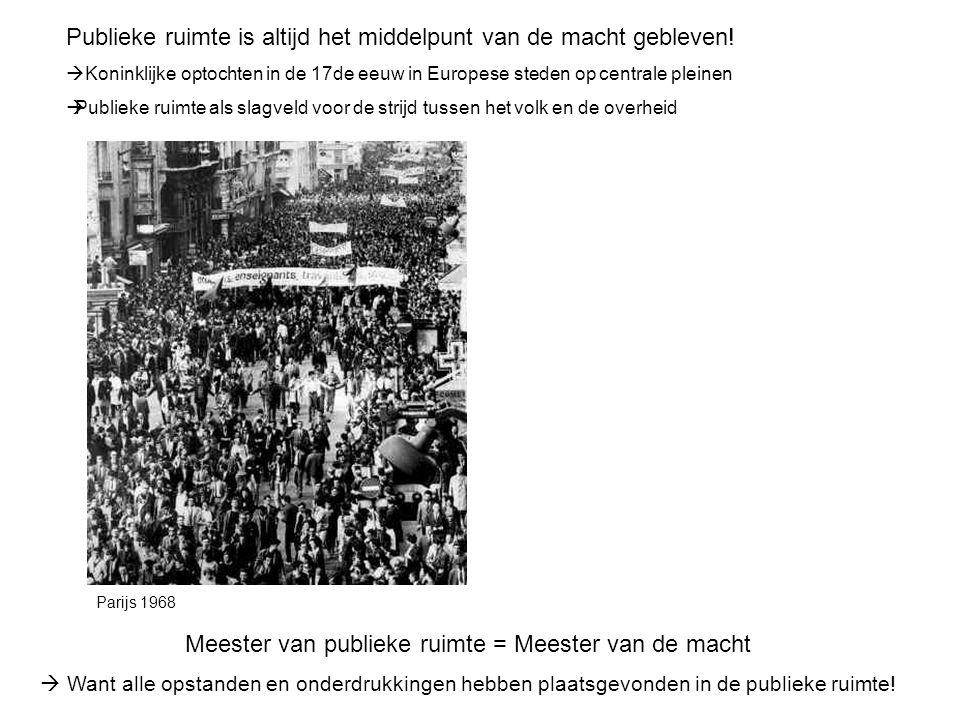 Publieke ruimte is altijd het middelpunt van de macht gebleven.