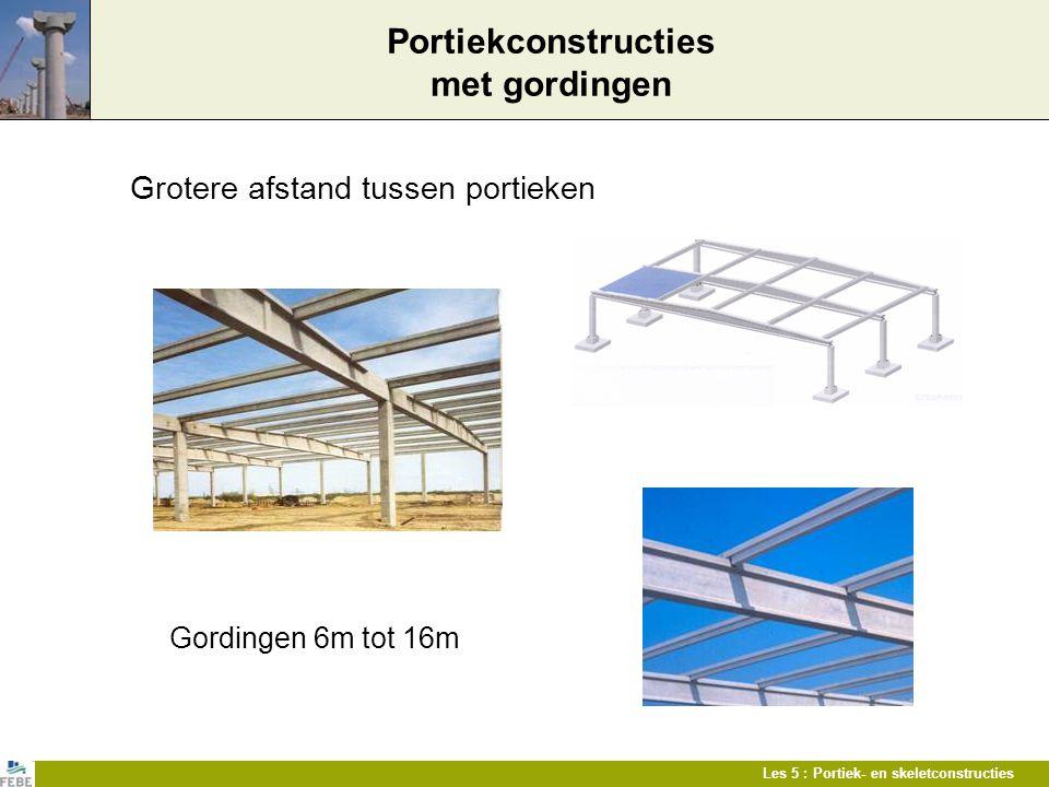 Les 5 : Portiek- en skeletconstructies Portiekconstructies met gordingen Grotere afstand tussen portieken Gordingen 6m tot 16m