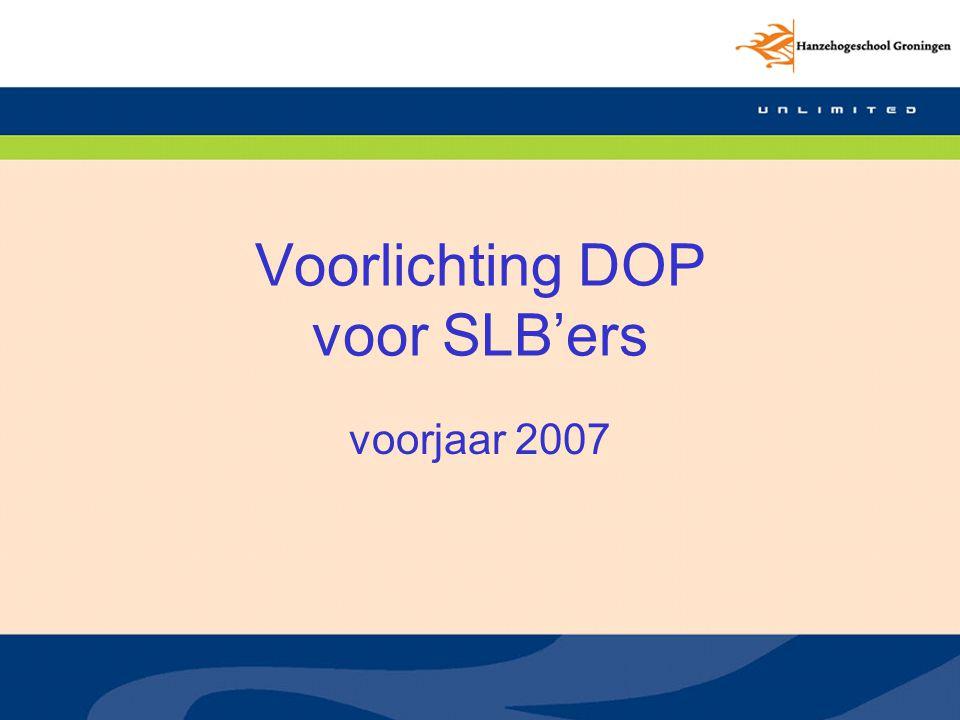 Voorlichting DOP voor SLB'ers voorjaar 2007