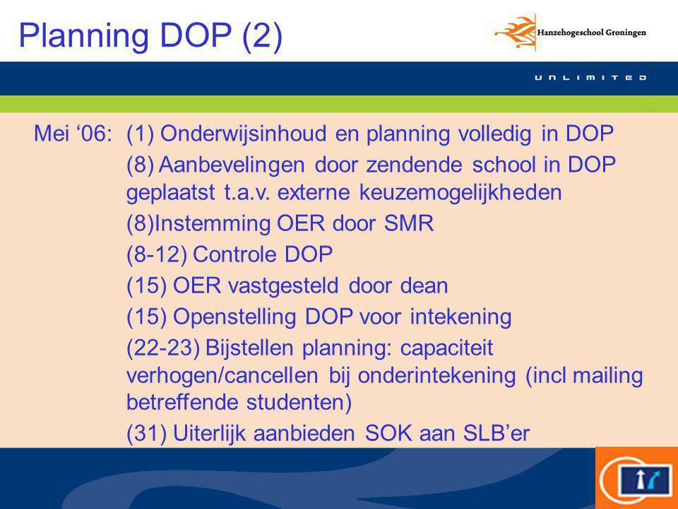 Planning DOP (2) Mei '06:(1) Onderwijsinhoud en planning volledig in DOP (8) Aanbevelingen door zendende school in DOP geplaatst t.a.v. externe keuzem