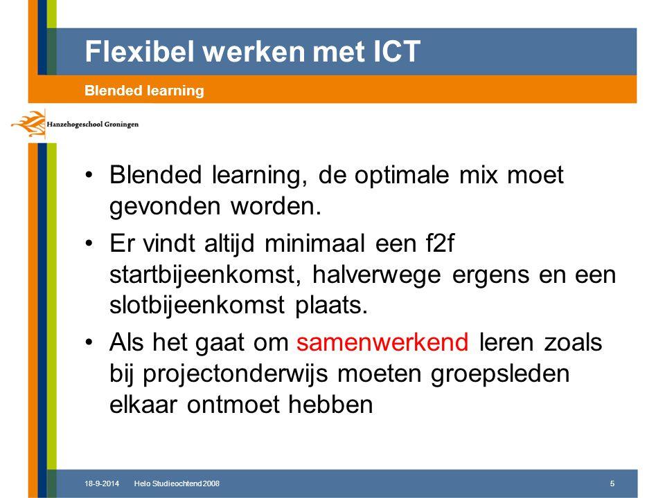 18-9-2014Helo Studieochtend 20085 Blended learning, de optimale mix moet gevonden worden.