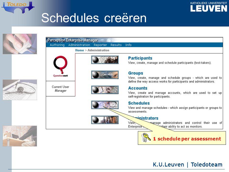 K.U.Leuven | Toledoteam Schedules creëren 1 schedule per assessment