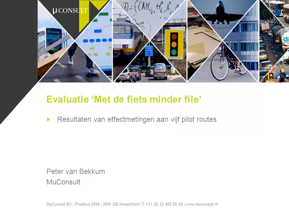 MuConsult BV | Postbus 2054 | 3800 CB Amersfoort | T +31 (0) 33 465 50 54 | www.muconsult.nl Resultaten van effectmetingen aan vijf pilot routes Peter