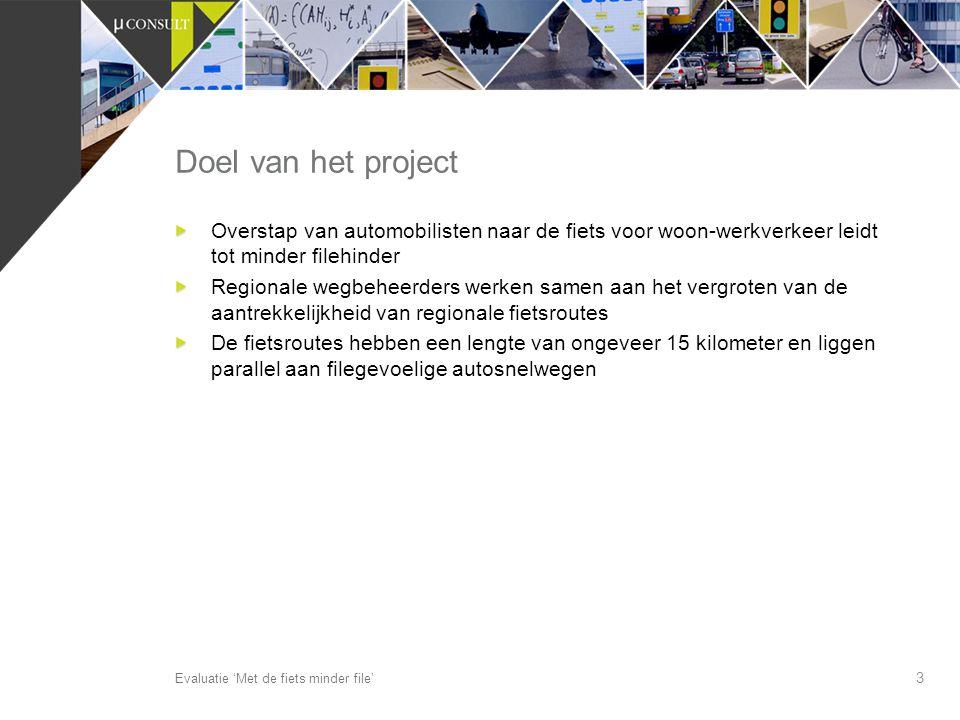 Rotterdam – Delft Amsterdam – Zaandam 4 Pilot routes Evaluatie 'Met de fiets minder file' Utrecht – Breukelen Apeldoorn – Deventer Den Haag – Zoetermeer