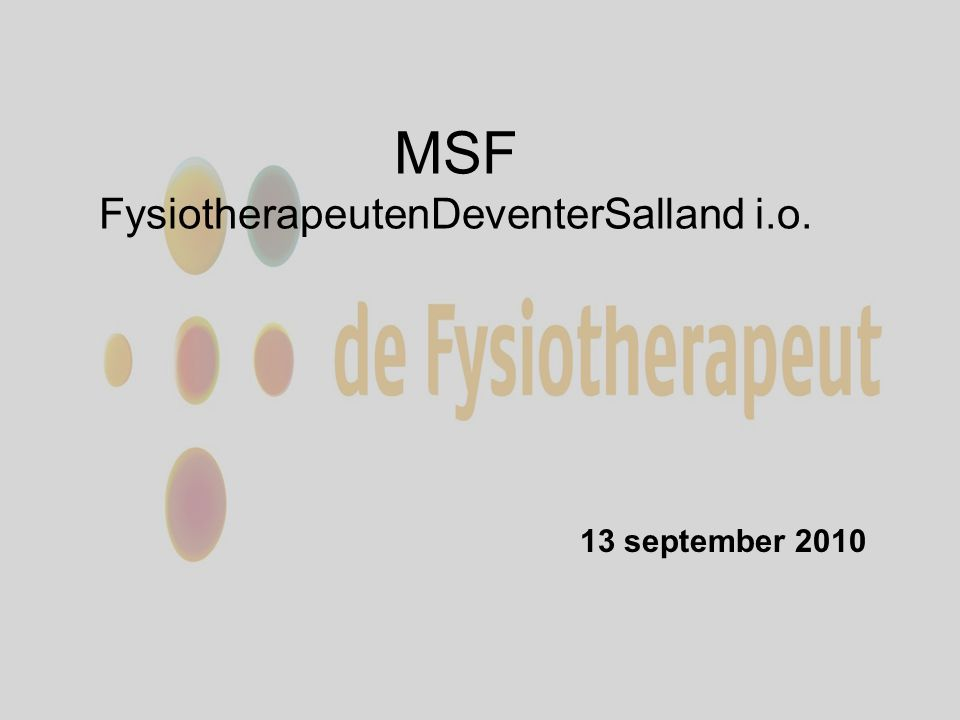 MSF FysiotherapeutenDeventerSalland i.o. 13 september 2010