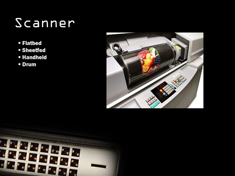 Scanner  Flatbed  Sheetfed  Handheld  Drum