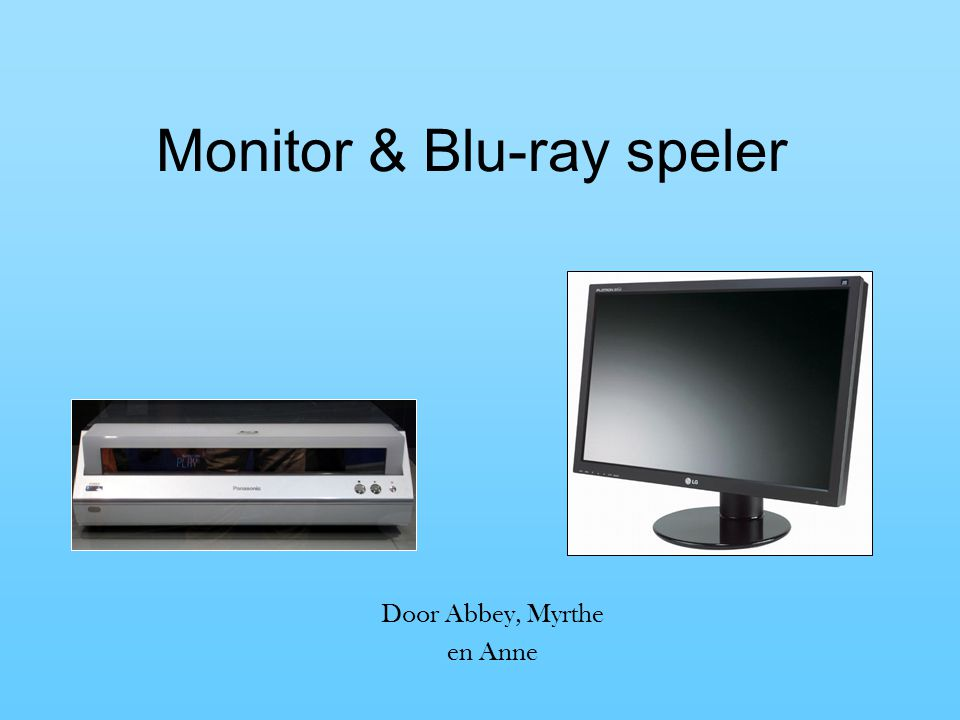 Monitor & Blu-ray speler Door Abbey, Myrthe en Anne