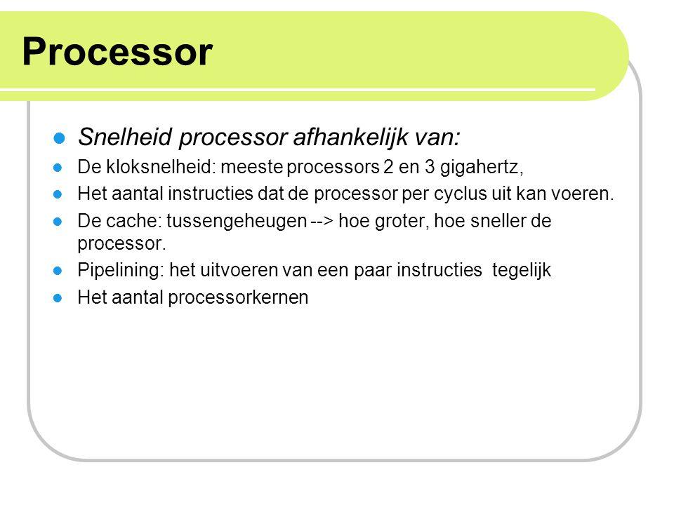 Processor Snelheid processor afhankelijk van: De kloksnelheid: meeste processors 2 en 3 gigahertz, Het aantal instructies dat de processor per cyclus