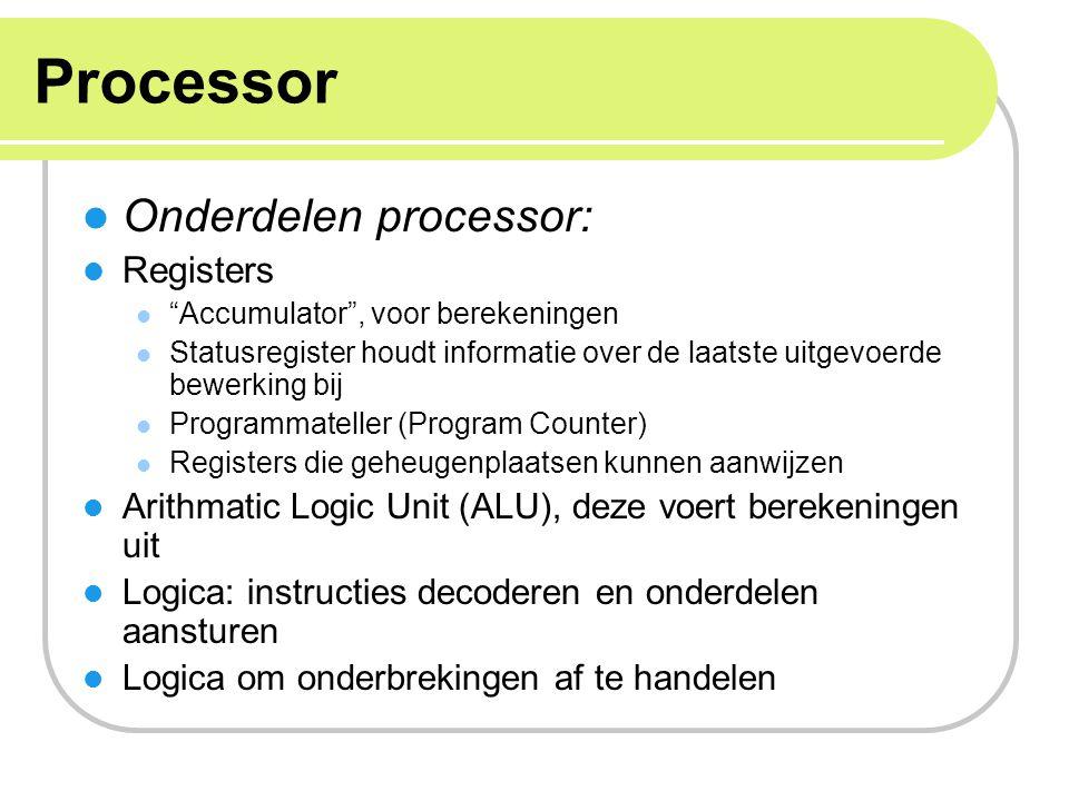 """Processor Onderdelen processor: Registers """"Accumulator"""", voor berekeningen Statusregister houdt informatie over de laatste uitgevoerde bewerking bij P"""