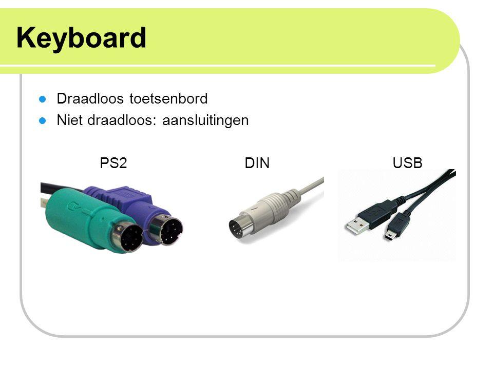 Keyboard Draadloos toetsenbord Niet draadloos: aansluitingen PS2 DIN USB