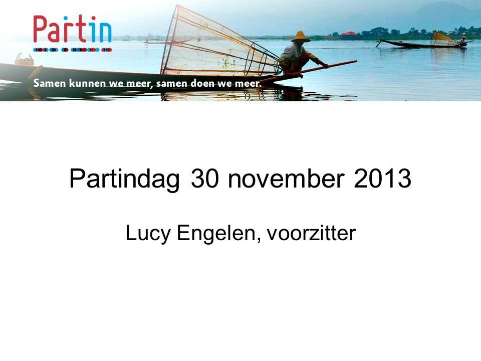 Samen kunnen we meer … Partindag 30 november 2013 Lucy Engelen, voorzitter