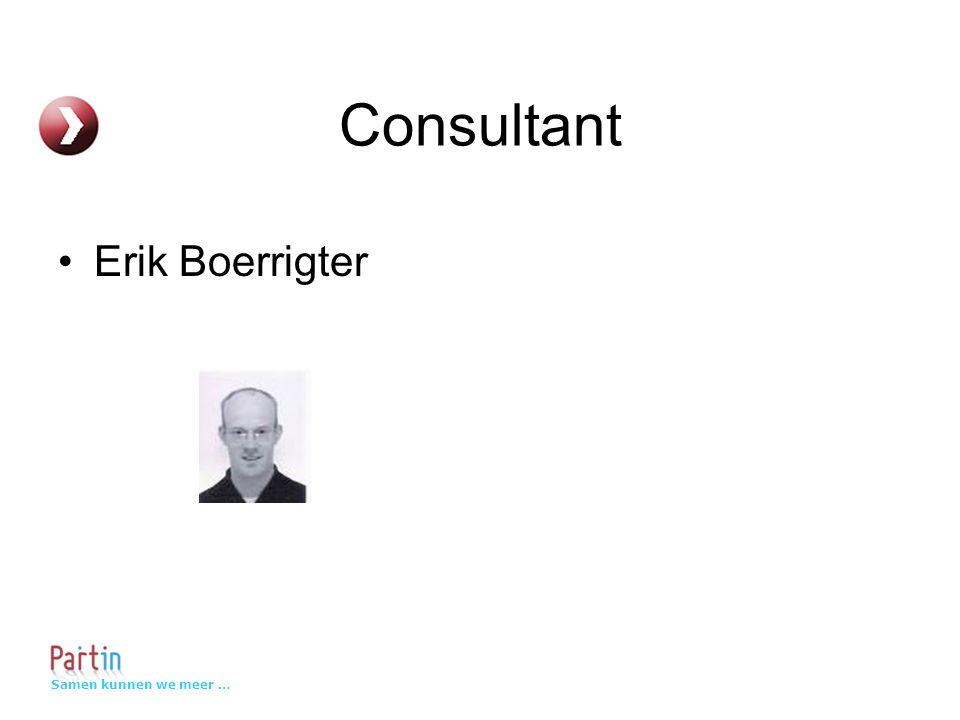 Samen kunnen we meer … Consultant Erik Boerrigter