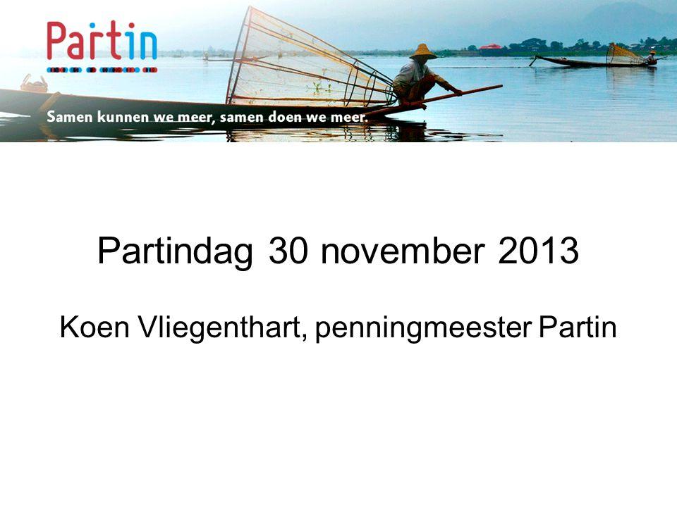 Samen kunnen we meer … Partindag 30 november 2013 Koen Vliegenthart, penningmeester Partin