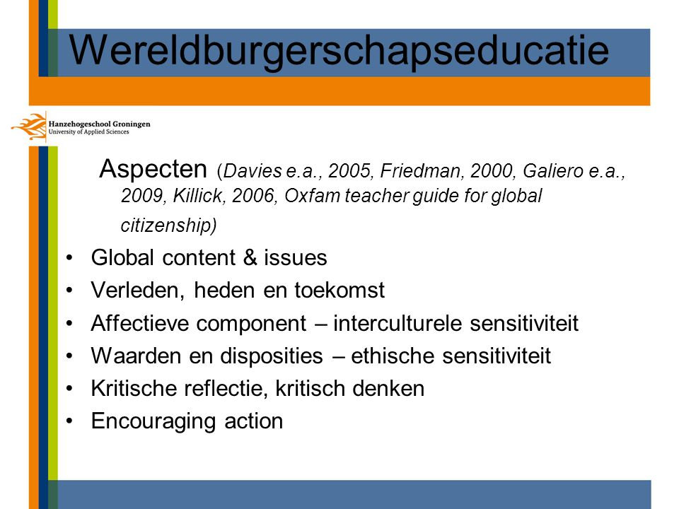 Wereldburgerschapseducatie Aspecten (Davies e.a., 2005, Friedman, 2000, Galiero e.a., 2009, Killick, 2006, Oxfam teacher guide for global citizenship)