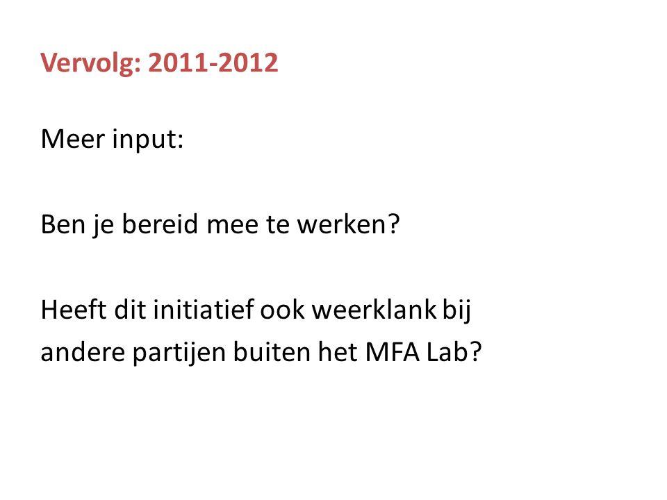Vervolg: 2011-2012 Meer input: Ben je bereid mee te werken.