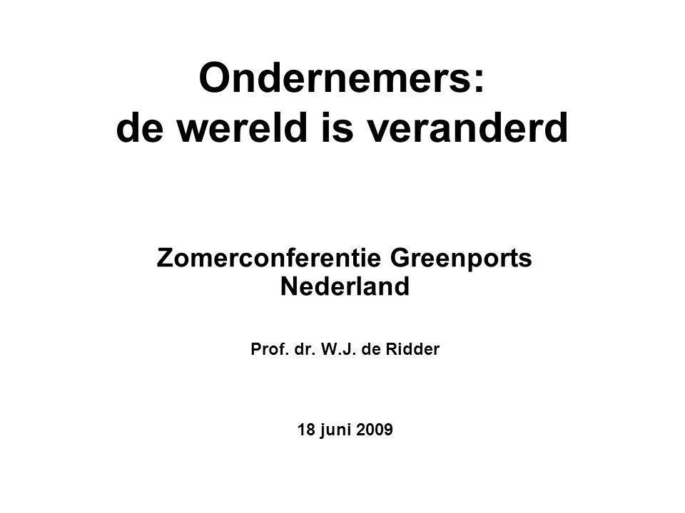 Ondernemers: de wereld is veranderd Zomerconferentie Greenports Nederland Prof.