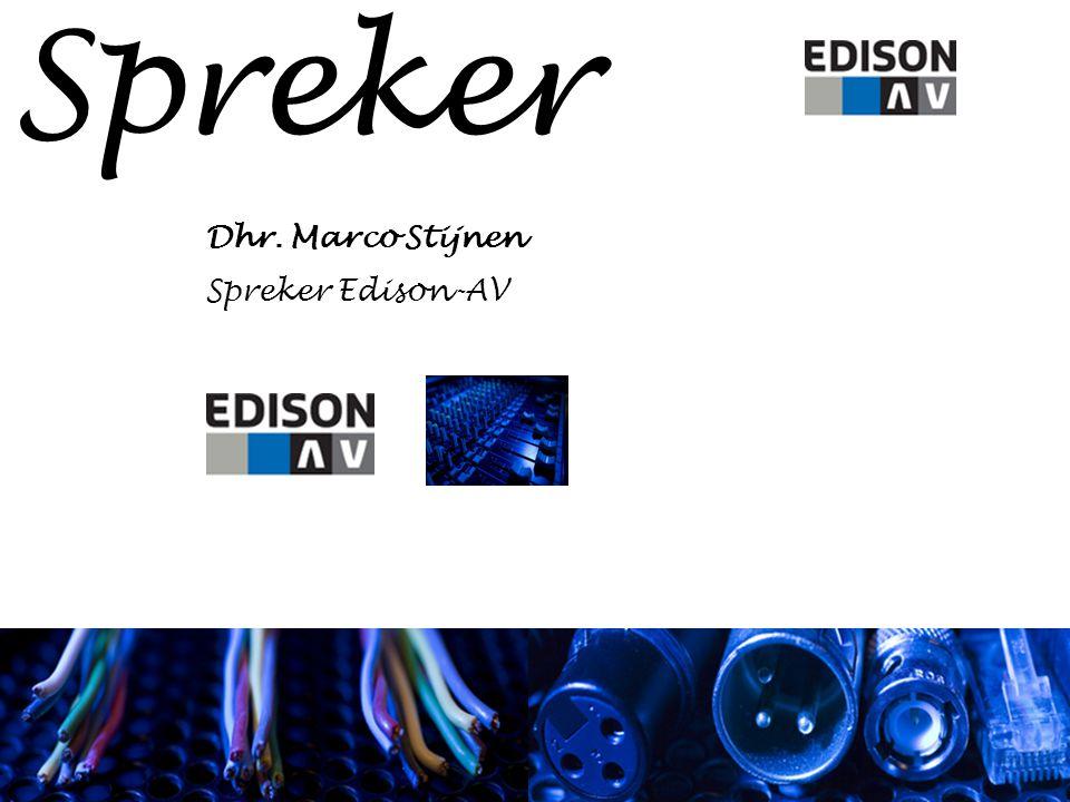 Spreker Dhr. Marco Stijnen Spreker Edison-AV