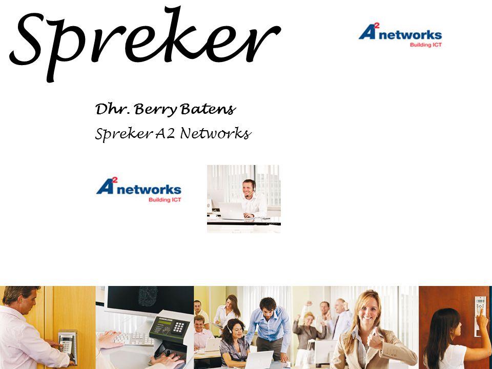 Spreker Dhr. Berry Batens Spreker A2 Networks