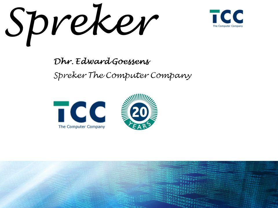 Spreker Dhr. Edward Goessens Spreker The Computer Company
