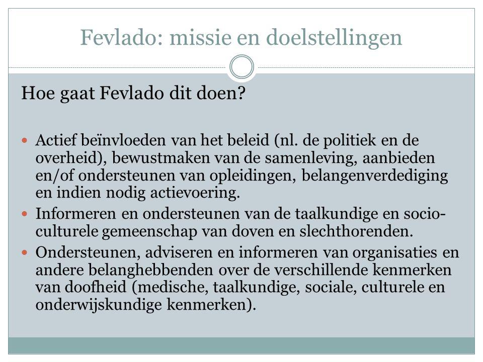 Fevlado: missie en doelstellingen Wat wil Fevlado doen: Bereiken van volwaardig